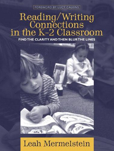 Reading/Writing Connections in the K-2 Classroom: Find the Clarity and Then Blur the Lines (Paperback)