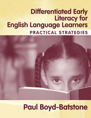 Differentiated Early Literacy for English Language Learners: Practical Strategies (Paperback)
