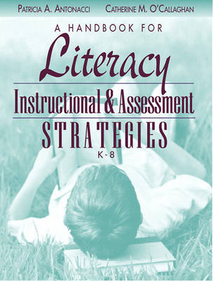 A Handbook for Literacy Instructional and Assessment Strategies, K-8 (Paperback)