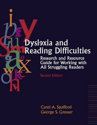 Dyslexia and Reading Difficulties: Research and Resource Guide for Working with All Struggling Readers (Paperback)