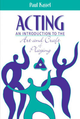 Acting: An Introduction to the Art and Craft of Playing (Hardback)