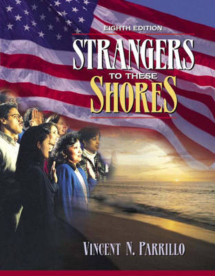 Strangers to These Shores: Race and Ethnic Relations in the United States (Paperback)
