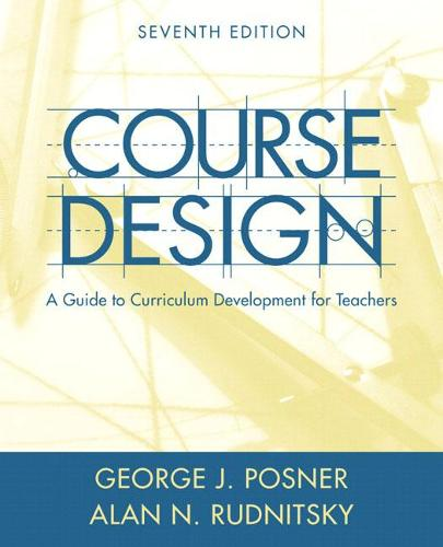 Course Design: A Guide to Curriculum Development for Teachers (Paperback)