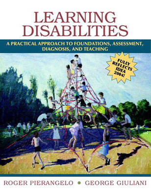 Learning Disabilities: A Practical Approach to Foundations, Assessment, Diagnosis, and Teaching (Paperback)