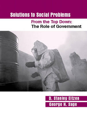 Solutions to Social Problems from the Top Down: The Role of Government (Paperback)