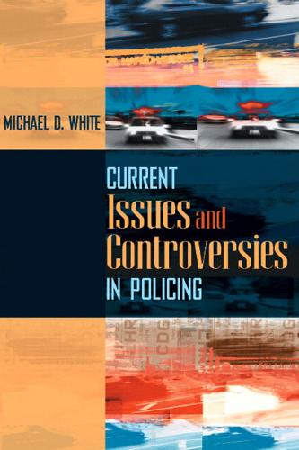 Current Issues and Controversies in Policing (Paperback)