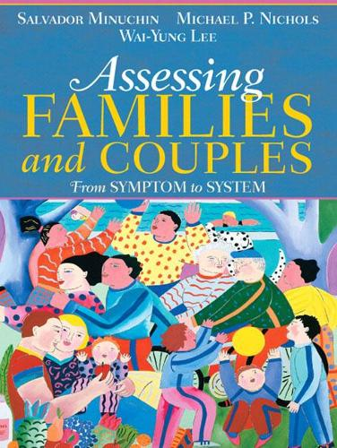 Assessing Families and Couples: From Symptom to System (Paperback)