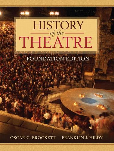 History of the Theatre, Foundation Edition (Paperback)