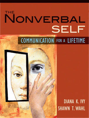 The Nonverbal Self: Communication for a Lifetime (Paperback)