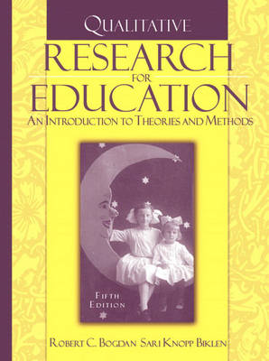 Qualitative Research for Education: An Introduction to Theories and Methods: United States Edition (Paperback)