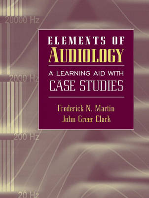 Elements of Audiology: A Learning Aid with Case Studies (Paperback)