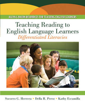 Teaching Reading to English Language Learners: Differentiating Literacies (Paperback)