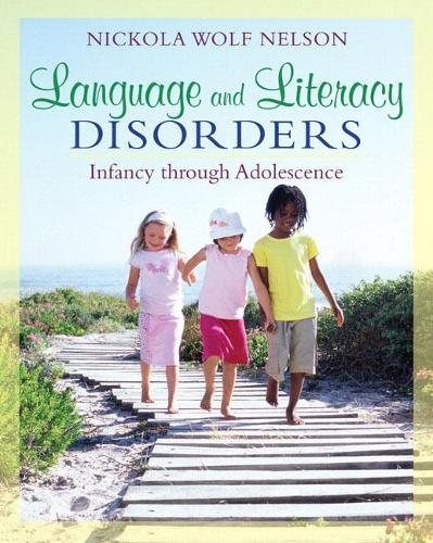 Language and Literacy Disorders: Infancy through Adolescence (Paperback)