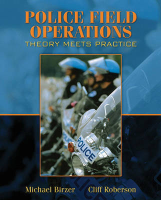 Police Field Operations: Theory Meets Practice (Hardback)
