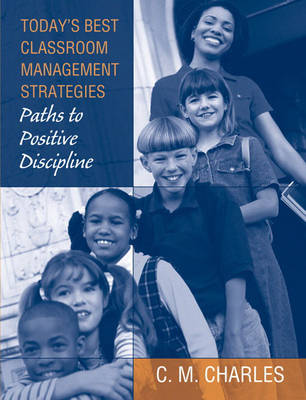Today's Best Classroom Management Strategies: Paths to Positive Discipline (Paperback)