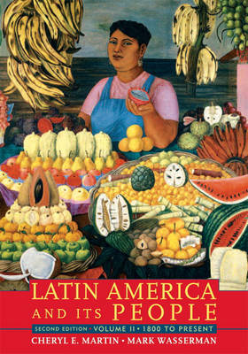 Latin America and Its People: 1800 to Present v. 2 (Paperback)