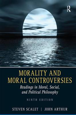 Morality and Moral Controversies: Readings in Moral, Social and Political Philosophy (Paperback)