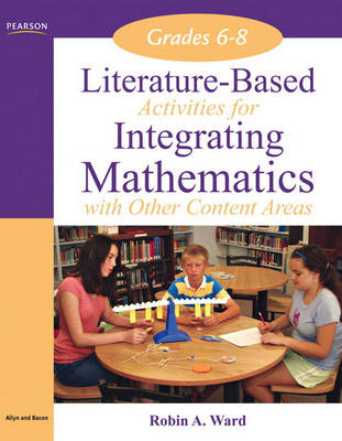 Literature-Based Activities for Integrating Mathematics with Other Content Areas, Grades 6-8 (Paperback)