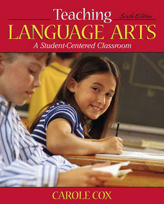 Teaching Language Arts: A Student-Centered Classroom (Hardback)
