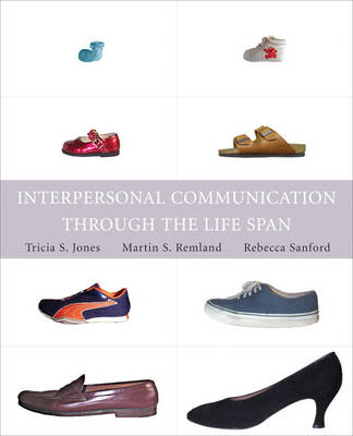 Interpersonal Communication Through the Life Span (Paperback)