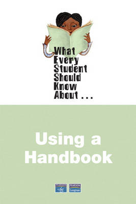 What Every Student Should Know About Using a Handbook (Paperback)