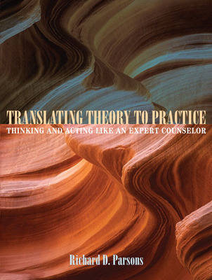 Translating Theory to Practice: Thinking and Acting Like an Expert Counselor (Paperback)