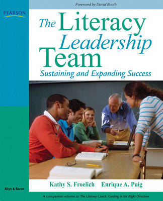 The Literacy Leadership Team: Sustaining and Expanding Success (Paperback)