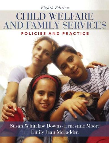 Child Welfare and Family Services: Policies and Practice (Hardback)