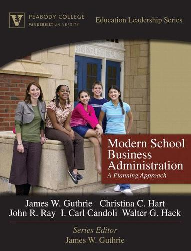 Modern School Business Administration: A Planning Approach (Peabody College Education Leadership Series) (Hardback)