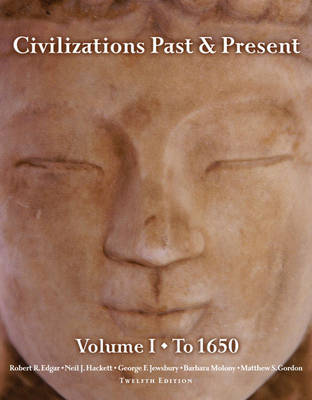 Civilizations Past and Present: to 1650 Volume 1 (Hardback)
