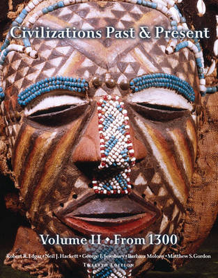 Civilizations Past and Present: from 1300 v. 2 (Hardback)