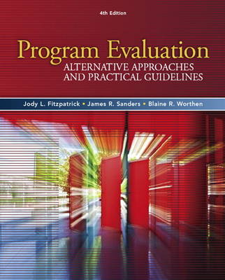Program Evaluation: Alternative Approaches and Practical Guidelines (Hardback)