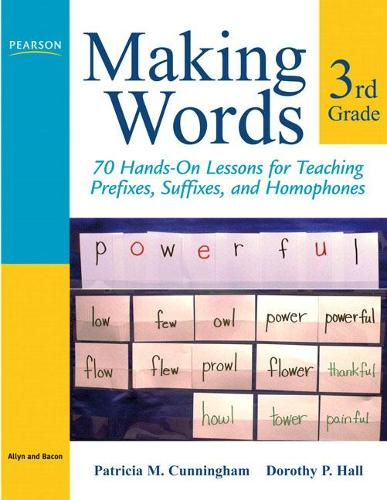 Making Words Third Grade: 70 Hands-On Lessons for Teaching Prefixes, Suffixes, and Homophones (Paperback)