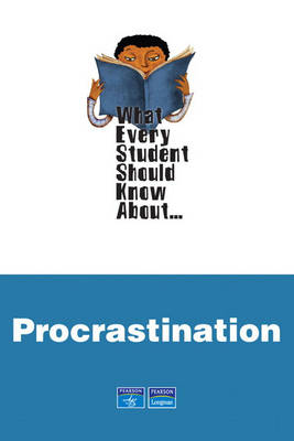 What Every Student Should Know About Procrastination (Paperback)