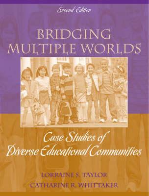 Bridging Multiple Worlds: Case Studies of Diverse Educational Communities (Paperback)