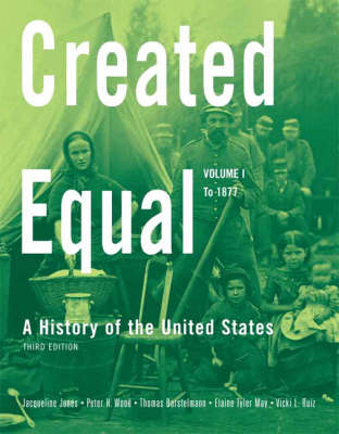 Created Equal: (to 1877) v. 1: A History of the United States (Paperback)