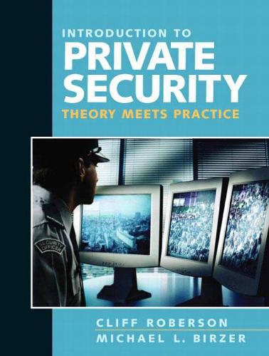 Introduction to Private Security: Theory Meets Practice (Paperback)