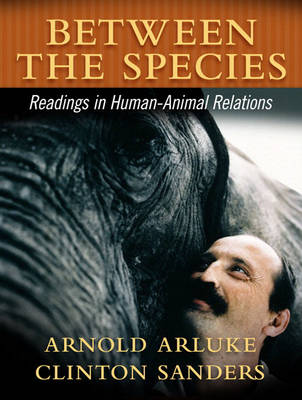 Between the Species: A Reader in Human-Animal Relationships (Paperback)