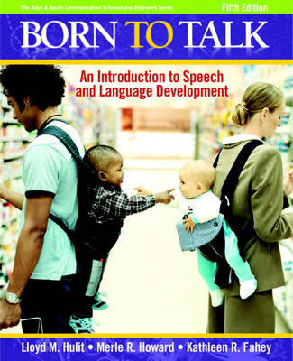 Born to Talk: An Introduction to Speech and Language Development (Paperback)