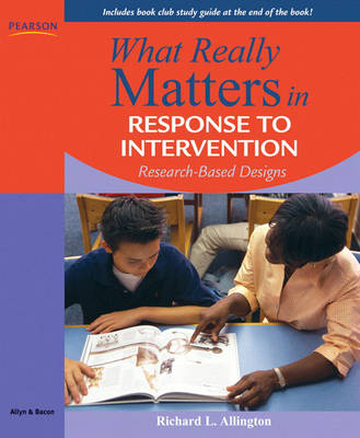 What Really Matters in Response to Intervention: Research-based Designs (Paperback)