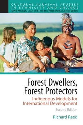Forest Dwellers, Forest Protectors: Indigenous Models for International Development (Paperback)