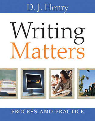 Writing Matters: Process and Practice (with MyWritingLab Student Access Code Card)
