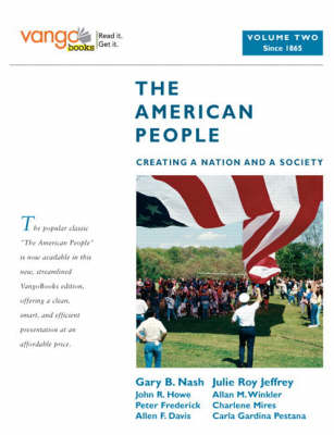 The American People: (From 1865), VangoBooks v. 2: Creating a Nation and a Society (Paperback)
