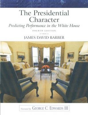 The Presidential Character: Predicting Performance in the White House (Paperback)