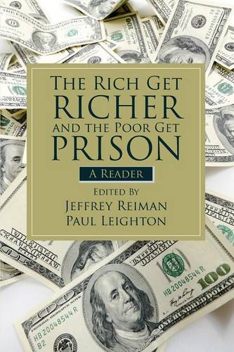 The Rich Get Richer and the Poor Get Prison: A Reader (Paperback)