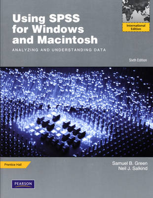 Using SPSS for Windows and Macintosh: Analyzing and Understanding Data: International Edition (Paperback)