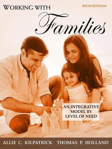 Working with Families: An Integrative Model by Level of Need (Paperback)