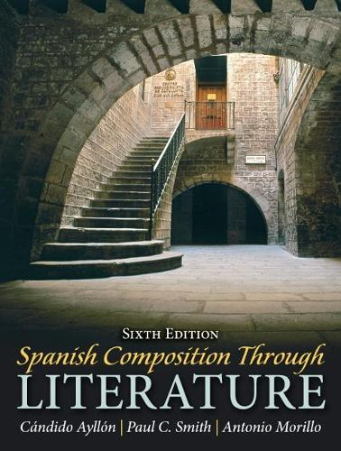 Spanish Composition Through Literature (Paperback)