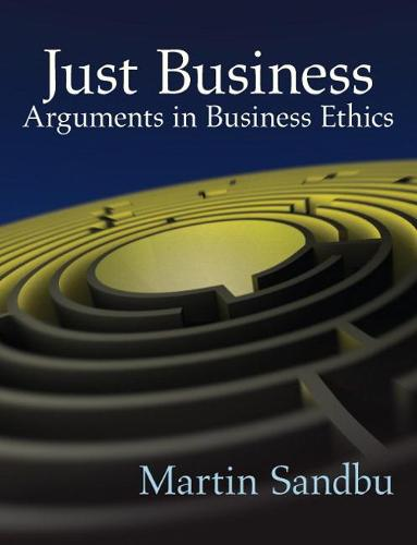 Just Business: Arguments in Business Ethics (Paperback)
