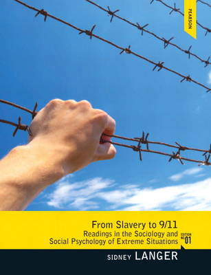 From Slavery to 9/11: Readings in the Sociology and Social Psychology of Extreme Situations (Paperback)